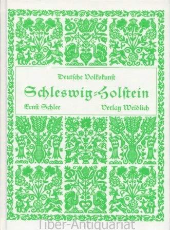 Deutsche Volkskunst Schleswig- Holstein. Text- und Bildsammlung: Ernst Schlee