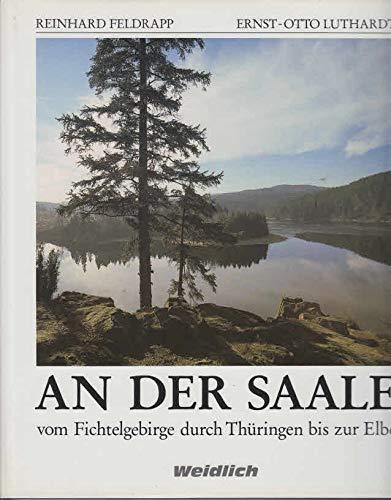 9783803513359: An der Saale vom Fichtelgebirge durch Th�ringen bis zur Elbe
