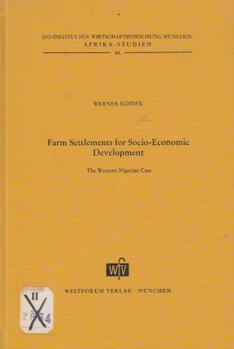 Farm settlements for socio-economic development : The Western Nigerian case., By. Ifo-Inst. f. ...