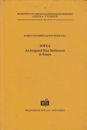 9783803900807: Mwea: An Irrigated Rice Settlement in Kenya (IFO-Institut Wirtschaftsforschung München Afrika-Studien 83)