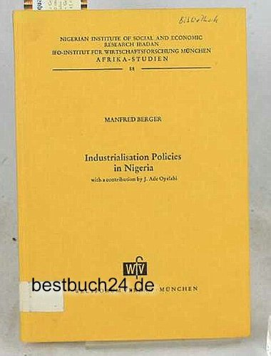 Industrialisation policies in Nigeria (Afrika-studien): Berger, Manfred
