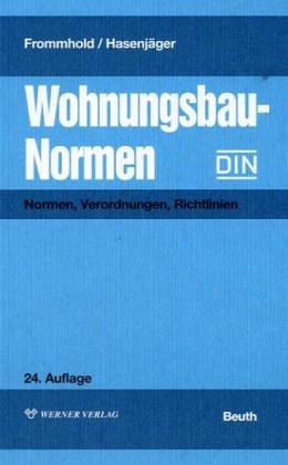 Wohnungsbau-Normen. Normen, Verordnungen, Richtlinien.: Frommhold, Hans und Siegfried Hasenjäger: