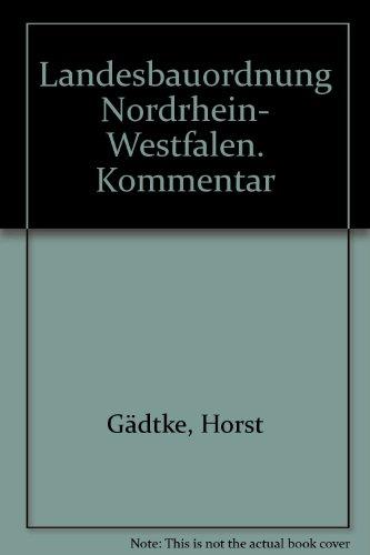 9783804117716: Landesbauordnung Nordrhein- Westfalen. Kommentar