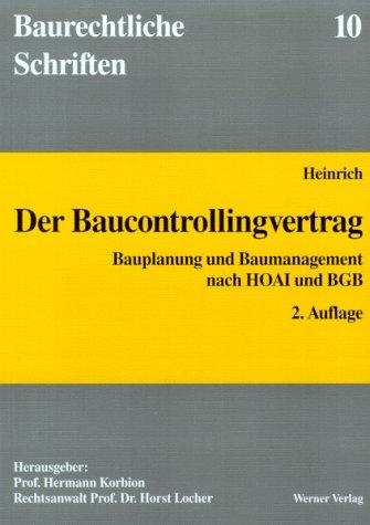 9783804120112: Der Baucontrollingvertrag. Bauplanung und Baumanagement nach HOAI und BGB.