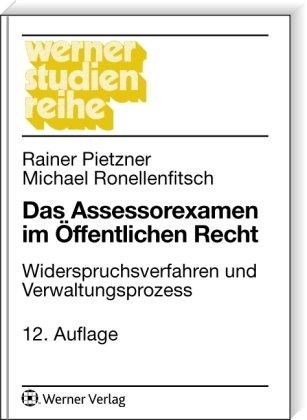 9783804128439: Das Assessorexamen im Öffentlichen Recht: Widerspruchsverfahren und Verwaltungsprozess