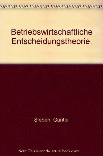 9783804131729: Betriebswirtschaftliche Entscheidungstheorie (Livre en allemand)