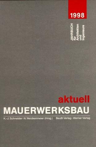 9783804134799: Mauerwerksbau aktuell 1998. Jahrbuch für Architekten und Ingenieure