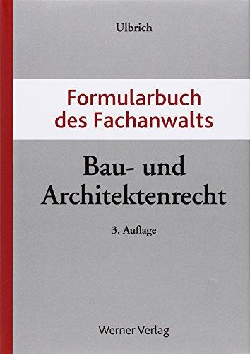 9783804137493: Formularbuch des Fachanwalts Bau-und Architektenrecht: Inklusive Online Ausgabe