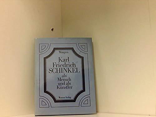 9783804139640: Karl Friedrich Schinkel als Mensch und als Künstler