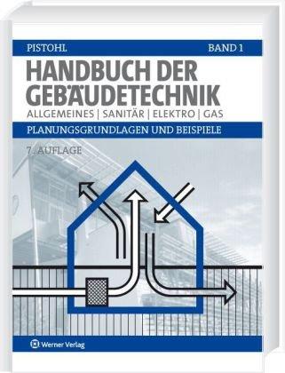 9783804146846: Handbuch der Gebäudetechnik 1: Allgemeines/Sanitär/Elektro/Gas