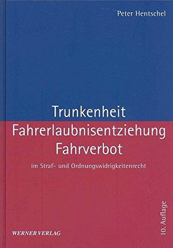 Trunkenheit, Fahrerlaubnisentziehung, Fahrverbot: Peter Hentschel