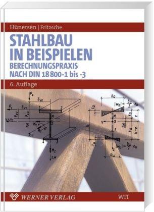 9783804151161: Stahlbau in Beispielen: Berechnungspraxis nach DIN 18 800 Teil 1 bis Teil 3