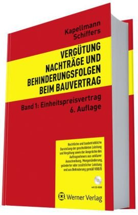 Vergütung, Nachträge und Behinderungsfolgen beim Bauvertrag Band 1: Klaus D. Kapellmann