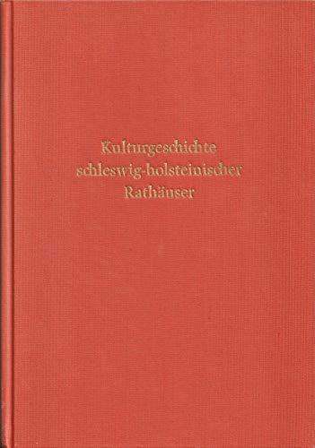 Kulturgeschichte schleswig-holsteiner Rathäuser. Mit 48 Abb. a.: SCHLEE, E.,