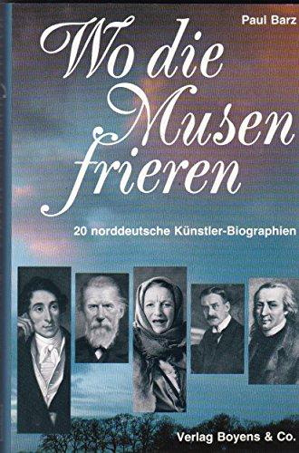 9783804204102: Wo die Musen frieren: 20 norddeutsche K�nstler-Biographien