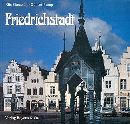 9783804205086: Friedrichstadt: Ein Gang durch die Stadt und ihre Geschichte in Text und Bild