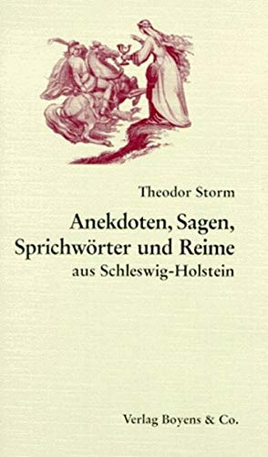Anekdoten, Sagen, Sprichwörter und Reime.: Storm, Theodor