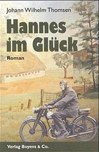 9783804208643: Hannes im Gl�ck: Eine Erfolgsgeschichte aus der Nachkriegszeit