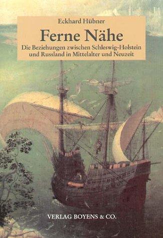 9783804211322: Ferne Nähe. Die Beziehungen zwischen Schleswig-Holstein und Russland in Mittelalter und Neuzeit