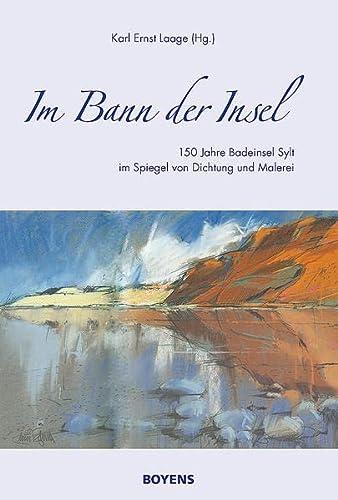 9783804212220: Im Bann der Insel: 150 Jahre Badeinsel Sylt im Spiegel von Dichtung und Malerei