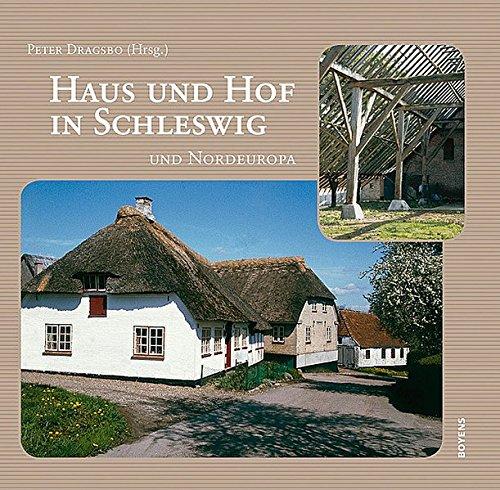 9783804212473: Haus und Hof in Schleswig und Nordeuropa: Hoftypen im alten Herzogtum Schleswig