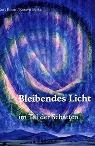 Bleibendes Licht im Tal der Schatten: Kurt Knorr