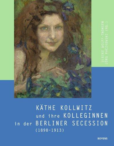 9783804213746: Käthe Kollwitz und ihre Kolleginnen in der Berliner Secession (1898-1913)