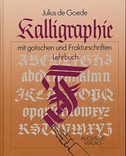 9783804301481: Kalligraphie mit gotischen und Fraktur- Schriften. Lehrbuch. Alphabete und Anwendungen