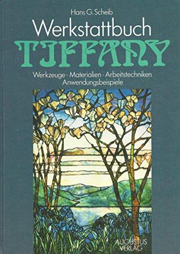 9783804301597: Werkstattbuch Tiffany. Werkzeuge - Materialien - Arbeitstechniken - Anwendungsbeispiele