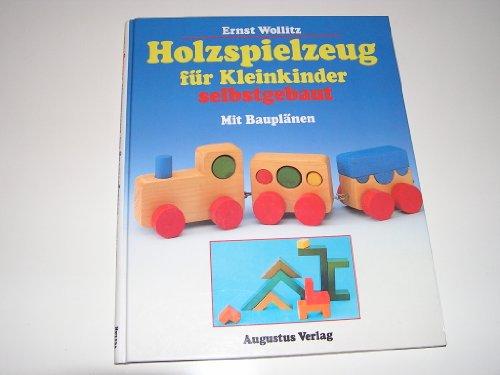 9783804301894: Holzspielzeug für Kleinkinder selbst gebaut. Mit Bauplänen