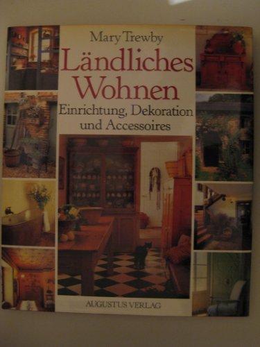 9783804302044: Ländliches Wohnen. Einrichtung, Dekoration und Accessoires
