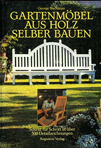 Gartenmöbel aus Holz selber bauen. Schritt für: Buchanan, George