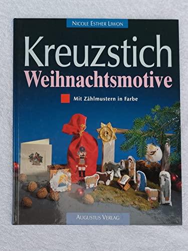 Kreuzstich - Weihnachtsmotive. Mit Zählmustern in Farbe: Liwon, Nicole Esther
