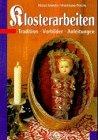 Klosterarbeiten. Tradition - Vorbilder - Anleitungen.: Sander, Helga/Peschl, Wolfgang