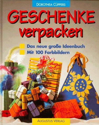 geschenke verpacken - das neue große ideenbuch: dorothea cüppers