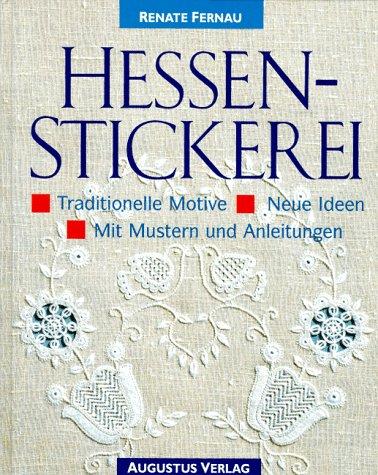 9783804305793: Hessenstickerei. Traditionelle Motive. Neue Ideen. Mit Mustern und Anleitungen.