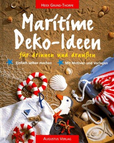 9783804305878: Maritime Deko-Ideen für drinnen und draussen. Einfach selber machen. Mit Motiven und Vorlagen
