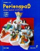 9783804306530: Perlenspaß. Kinder basteln mit Perlen. Sticken, Weben, Fädeln.