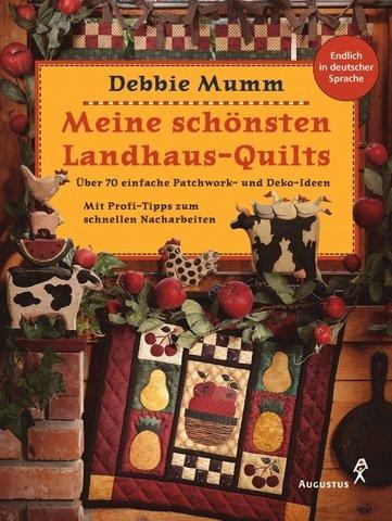 Meine schönsten Landhaus- Quilts. Über 70 einfache Patchwork- und Deko- Ideen. (3804308430) by Mumm, Debbie