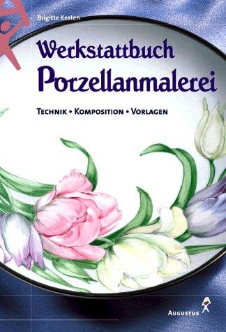 9783804308626: Werkstattbuch Porzellanmalerei