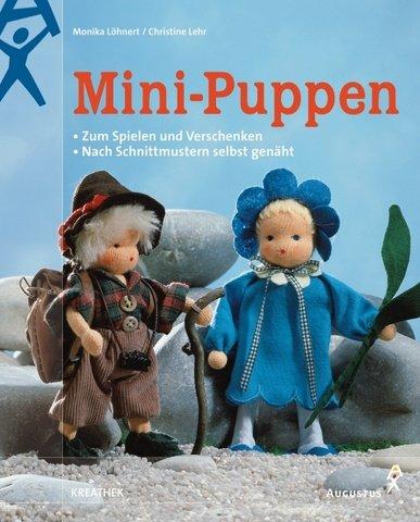 Mini- Puppen - Zum Spielen und Verschenken: Lehr, Christine /