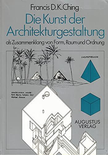9783804324770: Die Kunst der Architekturgestaltung als Zusammenklang von Form, Raum und Ordnung