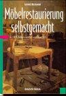 Möbelrestaurierung selbstgemacht: Buchanan, George