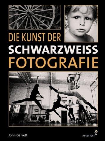 9783804351448: Die Kunst der Schwarzweissfotografie