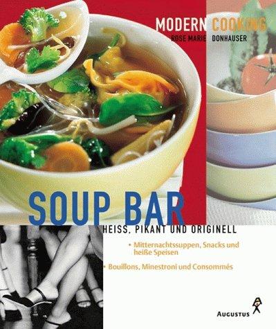 9783804360426: Soup Bar. Heiß, pikant und originell.