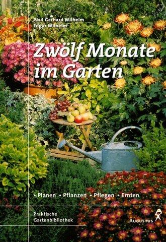 9783804371248: Zwölf Monate Im Garten. Planen, Pflanzen, Pflegen, Ernten.