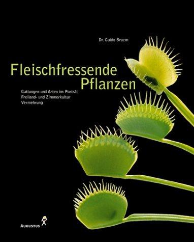 9783804372498: Fleischfressende Pflanzen - Gattungen und Arten im Portr�t, Freiland- und Zimmerkultur, Vermehrung