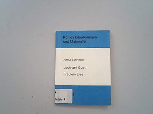 9783804403673: Erläuterungen zu Arthur Schnitzler Leutnant Gustl, Fräulein Else (Königs Erläuterungen und Materialien) (German Edition)