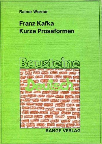 Kurze Prosaformen. Unterrichtssequenzen für den Literaturunterricht der: Kafka, Franz