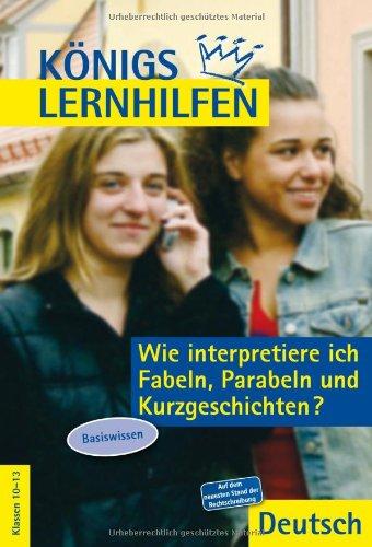 9783804415195: Wie interpretiere ich Fabeln, Parabeln und Kurzgeschichten?: Basiswissen Klassen 10-13. Mit Texten